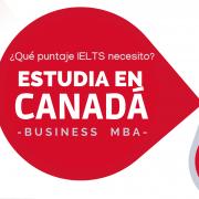 Puntaje IELTS que solicitan las mejores escuelas de negocios en Canadá