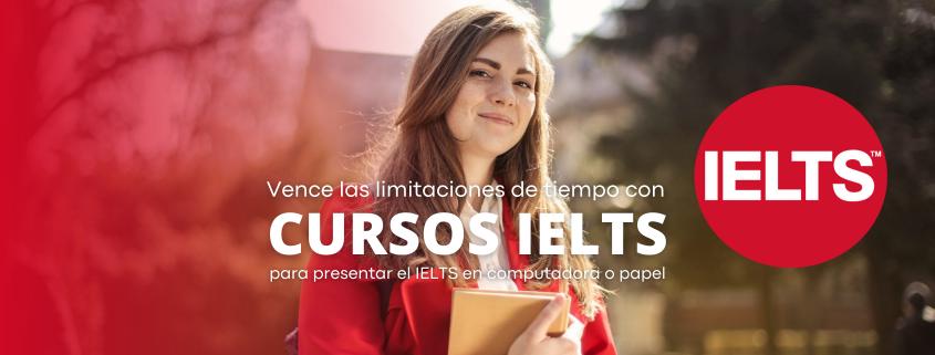 Vence las limitaciones de tiempo con los cursos de preparación IELTS en el examen IELTS en computadora o papel