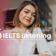 5 estrategias para el módulo listening del IELTS Test