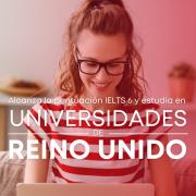 Cursos IELTS: Universidades en Reino Unido que solicitan puntuación IELTS 6