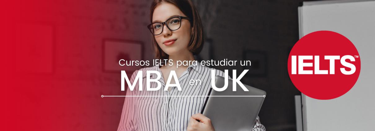 Obtén tu certificado IELTS México para estudiar un MBA en estas escuelas de negocios en UK